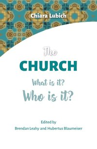The Church What is it? Who is it? Chiara Lubich