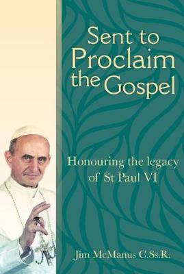 Sent to Proclaim the Gospel: Honouring the legacy of St Paul VI