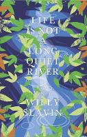 Life Is Not a Long Quiet River: A Memoir