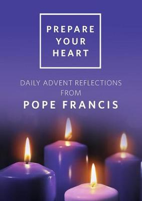 Prepare Your Heart: Daily Advent Reflections with Pope Francis