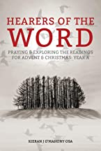 Hearers of the Word: Praying and Exploring the Readings for Advent and Christmas Year A