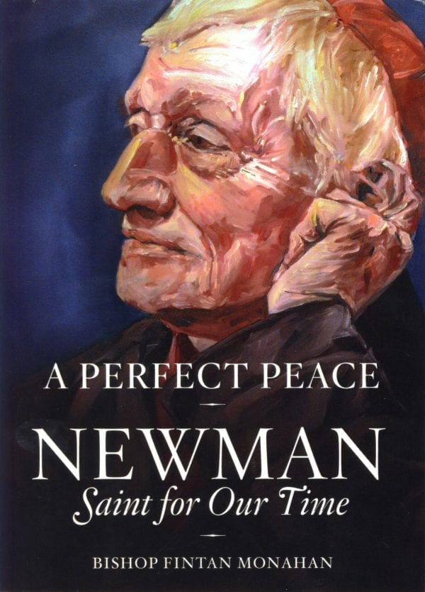 A Perfect Peace: Newman Saint for our Time