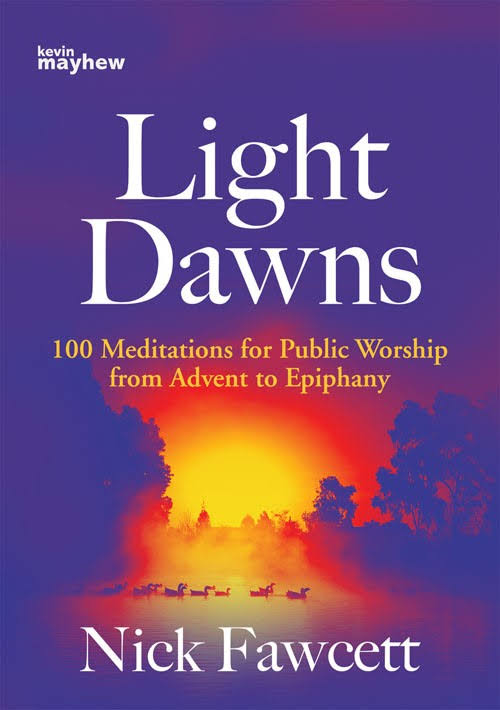 Light Dawns: 100 Meditations for Public Worship from Advent to Epiphany