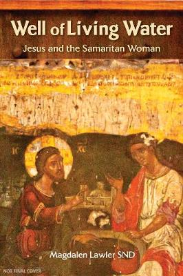Well of Living Water: Jesus and the Samaritan Woman