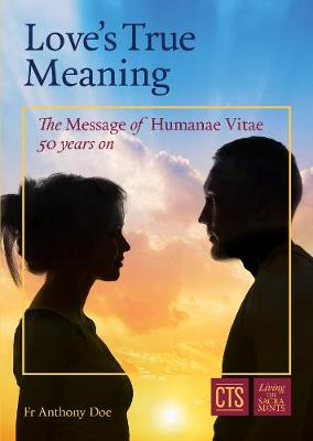 Love's True Meaning: The Message of Humanae Vitae 50 Years On