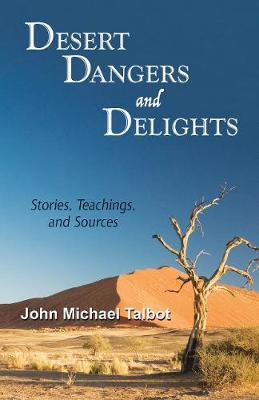 Desert, Dangers and Delights: Stories, Teachings, and Sources