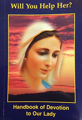Will You Help Her? Handbook of Our Lady