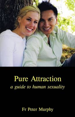 Pure Attraction: A Guide to Human Sexuality