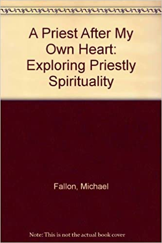 Priest After My Own Heart: Exploring Priestly Spirituality