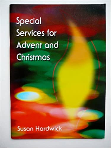 Special Services for Advent and Christmas
