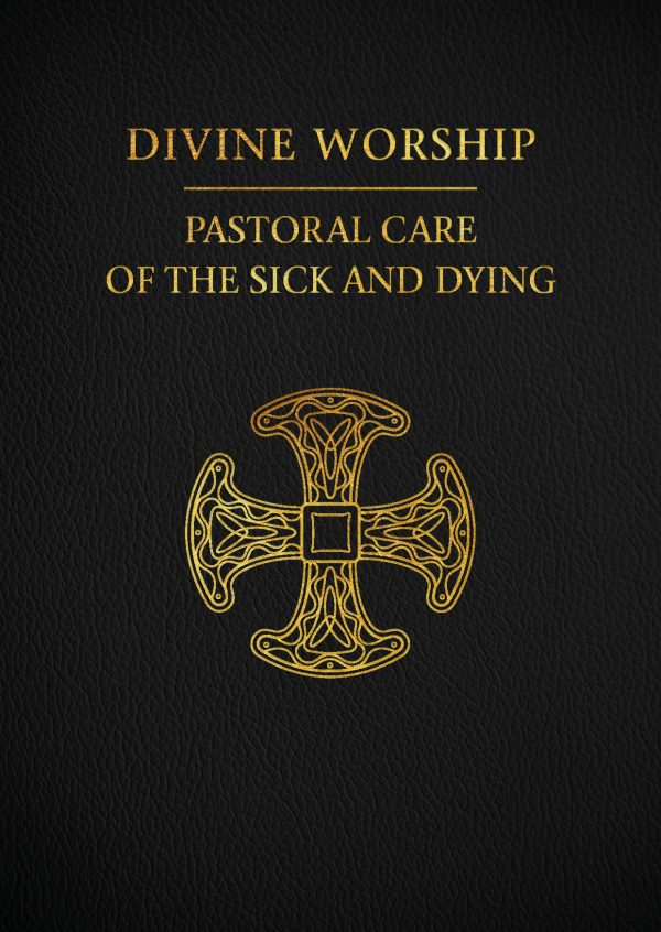 Divine Worship Pastoral Care of the Sick and Dying