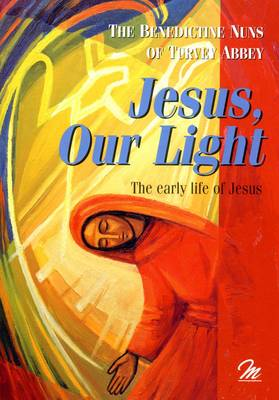 Jesus Our Light: The Early Life of Jesus