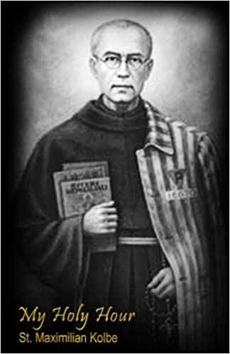 My Hour Hour: St Maximillian Kolbe Devotional Prayer Journal