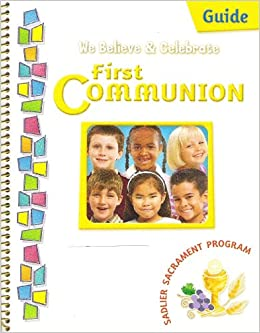 We Believe & Celebrate First Communion Guide
