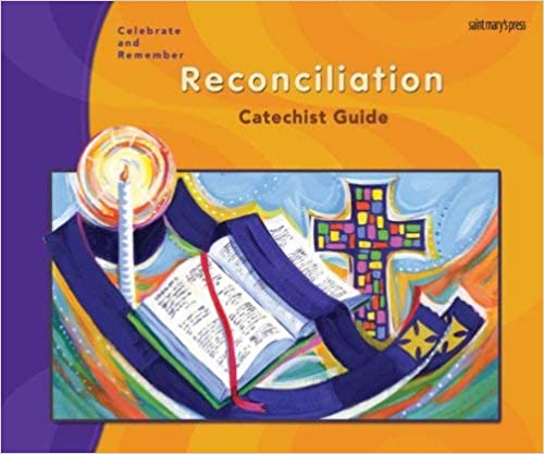 Celebrate & Remember Reconciliation Catechist Guide