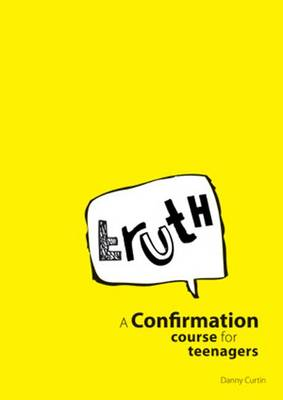 Truth: A Confirmation Course for Teenagers: Leader's Guide