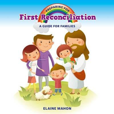 Preparing for First Reconciliation: A Guide for Families