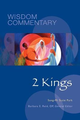 2 Kings: Wisdom Commentary Series