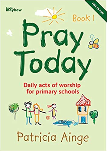 Pray Today: Daily Acts of Worship for Primary Schools