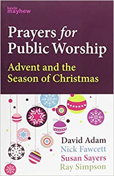 Prayers For Public Worship: Advent and Christmas