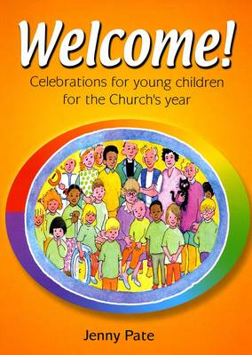 Welcome!: Celebrations for Young Children for the Church's Year