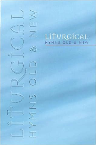 Liturgical Hymns Old and New Melody Ed