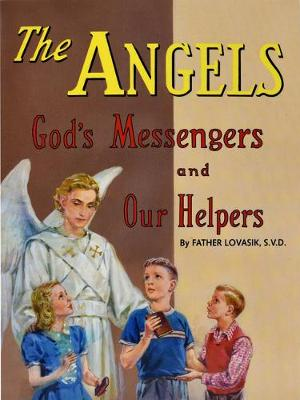 The Angels: God's Messengers and Our Helpers