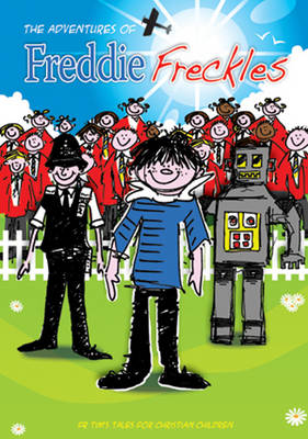 The Adventures of Freddie Freckles: Fr Tim's Tales for Christian Children