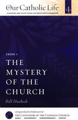 The Mystery of the Church Catholic Life 4