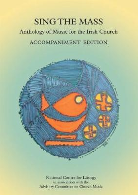 Sing the Mass: Anthology of Music for the Irish Church