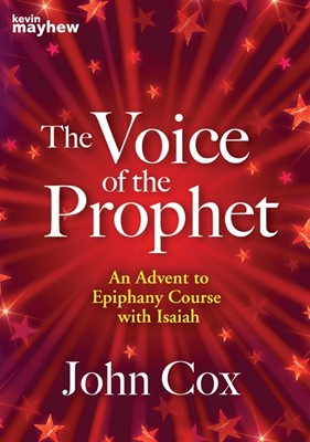 Voice of the Prophet An Advent to Epiphany Course