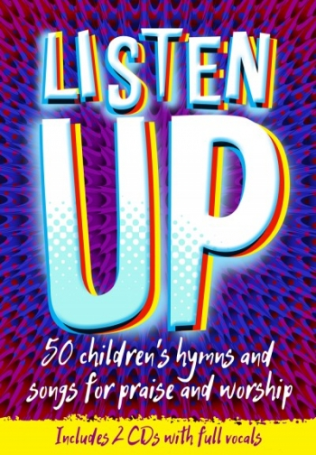 Listen Up 50 Children's Hymns & Songs of Praise