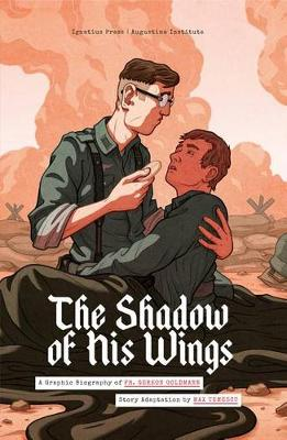 Shadow of His Wings: A Graphic Biography of Fr. Gereon Goldmann