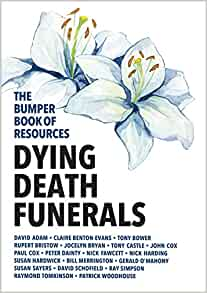The Bumper Book of Resources: Dying, Death & Funerals (Vol 5)