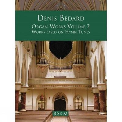 Organ Works Volume 3: Works Based on Hymn Tunes