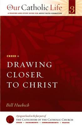 Drawing Closer to Christ Catholic Life 3