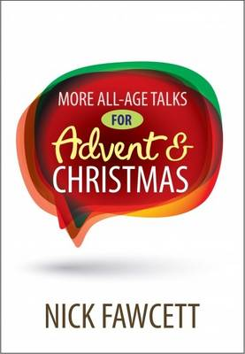 More All Age Talks for Advent and Christmas