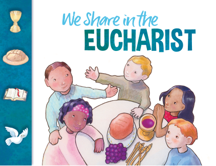 We Share in the Eucharist Leader's Guide