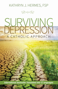 Surviving Depression: A Catholic Approach, 3rd Edition