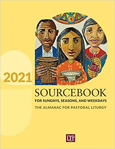 Sourcebook for Sunday's Seasons and Weekdays 2021