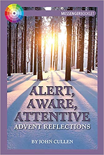 Alert, Aware, Attentive: Advent Reflections