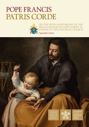 Patris Corde - On the 150th Anniversary of the Proclamation of Saint Joseph as Patron of the Universal Church