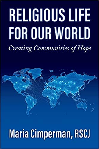 Religious Life for Our World: Creating Communities of Hope