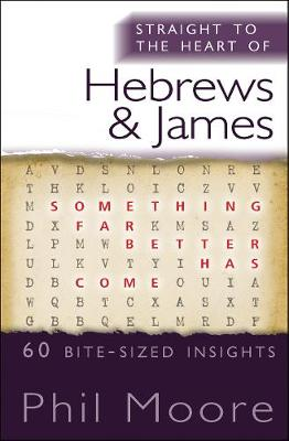 Straight to the Heart of Hebrews and James: 60 Bite-Sized Insights