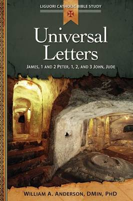 Universal Letters: James, 1 and 2 Peter, 1, 2, and 3 John, Jude