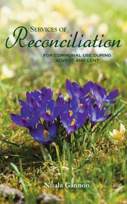 Services of Reconciliation: For Communal Use During Advent and Lent