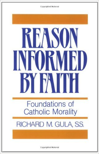 Reason Informed by Faith: Foundation of Catholic Morality