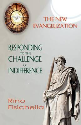 The New Evangelization. Responding to the Challenge of Indifference