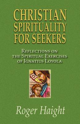 Christian Spirituality For Seekers Reflections on Spiritual Exercises