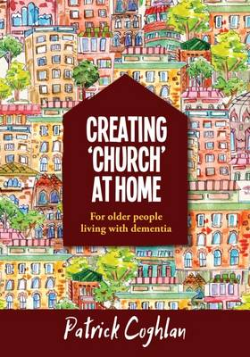 Creating 'Church' at Home: For Older People Living with Dementia